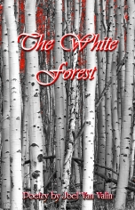 The White Forest by Joel Van Valin