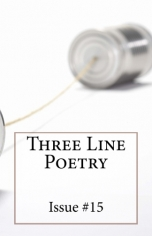 Three Line Poetry Issue #15