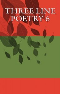 Three Line Poetry Issue #6
