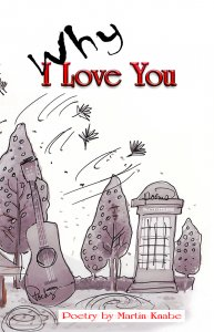 Why I Love You by Martin Knabe