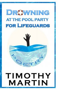 Drowning at the Pool Party for Lifeguards by Timothy Martin