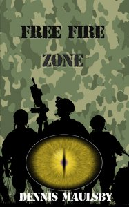 Free Fire Zone by Dennis Maulsby