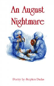 An August Nightmare by Stephen Dudas