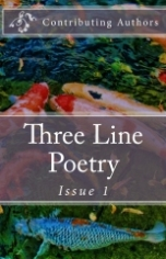 Three Line Poetry Issue #1