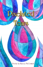 Pixelated Tears by Kaecey McCormick