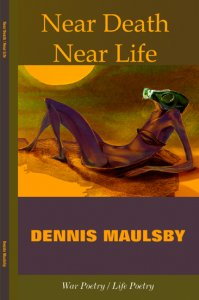 Near Death / Near Life by Dennis Maulsby