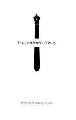 Torpedoes Away by Nicholas D'Angelo