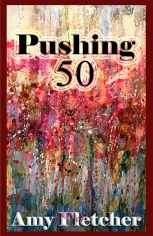Pushing 50 by Amy Fletcher