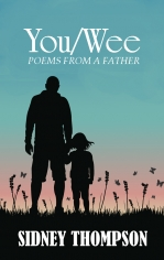 You/Wee: Poems from a Father by Sidney Thompson
